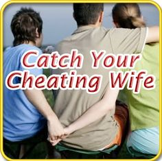 catch your cheating wife